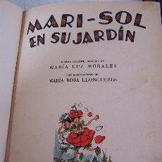 Libros antiguos: MARI - SOL EN SU JARDIN- DE MARÍA LUZ MORALES- EDICIONES HYMSA.- BAR.- SIN FECHA.. Lote 17085115