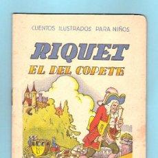 Libros antiguos: CUENTOS ILUSTRADOS RIQUET EL DEL COPETE DE EDITORIAL SOPENA. Lote 22618094