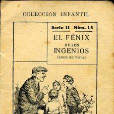 Libros antiguos: LOPE DE VEGA - EL FÉNIX DE LOS INGENIOS - COLECCIÓN INFANTIL. Lote 7302562