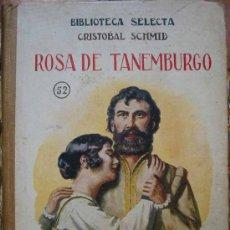 Libros antiguos: ROSA DE TANEMBURGO. SCHMID C. 1926. RAMÓN SOPENA. BIBLIOTECA SELECTA 52. Lote 7382817