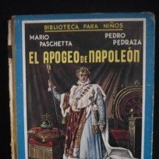 Libros antiguos: EL APOGEO DE NAPOLEON, MARIO PASCHETTA. BIBLIOTECA NIÑOS RAMON SOPENA 1942 87 PAGINAS. Lote 14041077