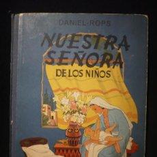 Libros antiguos: NUESTRA SEÑORA DE LOS NIÑOS. BELLISIMO EJEMPLAR. 37X27 CARTON. AYMA ED. 1963.2 ED. 40 PAG. . Lote 27210657