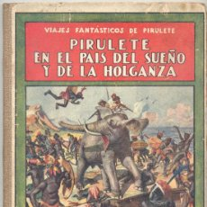 Libros antiguos - PIRULETE EN EL PAIS DEL SUEÑO Y DE LA HOLGANZA - 8998760