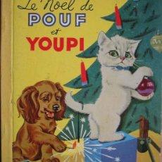 Libri antichi: LE NOËL DE POUF ET YOUPI. PROBST PIERRE (IMAGÉ)1954. LES ALBUMS ROSES. HACHETTE. Lote 7988381