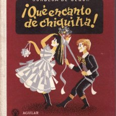 Libros antiguos: EDICIONES AGUILAR AÑO 1950 2ªEDICION.¡QUE ENCANTO DE CHIQUILLA! CON 93 ILUSTRACIONES DE ALCONTE. Lote 23806573