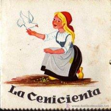 Libros antiguos: MINI CUENTO ANTIGUO DE LA CENICIENTA - TAMAÑO APROXIMADO 12 X 12 CM. . Lote 11113911