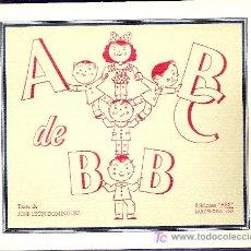 Libros antiguos: ABC DE BB / TEXTO J.L. DOMINGUEZ. BARCELONA : ARS, 1942.15 X 20 CM. 20 P.. Lote 25981583