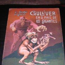 Libros antiguos: GULLIVER EN EL PAIS DE LOS GIGANTES, EDT, RAMON SOPENA, DIBUJOS DE ASHA, X -CUENTOS EN COLOR. Lote 8661059