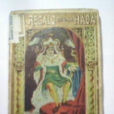 Libros antiguos: REGALO DE UNA HADA SATURNINO CALLEJA. Lote 19953436