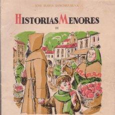 Libros antiguos: HISTORIAS MENORES DE MARCELINO PAN Y VINO. JOSE MARIA SANCHEZ SILVA. AÑO 1957.. Lote 27300391