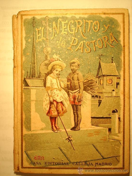 EL NEGRITO Y LA PASTORA-SATURNINO CALLEJA (Libros Antiguos, Raros y Curiosos - Literatura Infantil y Juvenil - Cuentos)