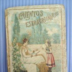 Libros antiguos: CUENTOS ESTRAORDINARIOS 1898 SATURNINO CALLEJA. Lote 24701831