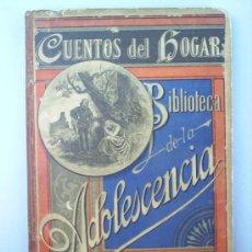 Libros antiguos: CUENTOS DE HOGAR-BIBLIOTECA DE LA ADOLESCENCIA-1883-D. TEODORO BARO-EDIT. BASTINOS. Lote 20997238