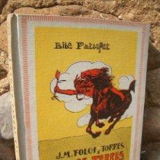 Libros antiguos: J.M. FOLCH I TORRES: PER LES TERRES ROGES, ED.BAGUÑÁ, IL.LUSTRACIONS J.LLAVERIAS. Lote 27153657