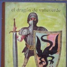 Libros antiguos: EL DRAGÓN DE VALLEVERDE. EDITORIAL MAUCCI. SIN FECHA.. Lote 13160644