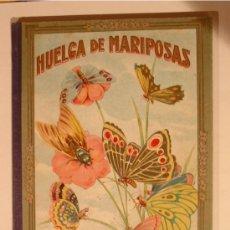 Libros antiguos: HUELGA DE MARIPOSAS AÑO 1918, DIBUJOS RICARDO OPISSO, BIBLIOTECA NATURA. Lote 27568180