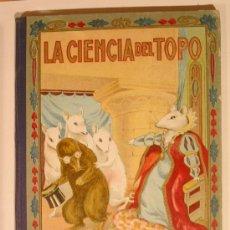 Libros antiguos: LA CIENCIA DEL TOPO AÑO 1918, DIBUJOS RICARDO OPISSO, BIBLIOTECA NATURA. Lote 27568179