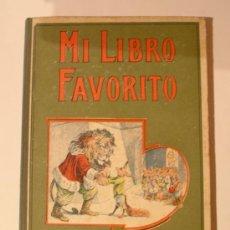 Libros antiguos: MI LIBRO FAVORITO AÑO 1917, EDICIONES RAMON SOPENA. Lote 27454357