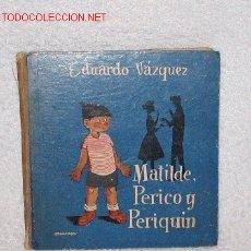 Libros antiguos: MATILDE,PERICO Y PERIQUIN. Lote 21209172