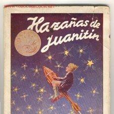 Libros antiguos: LAS HAZAÑAS DE JUANITÍN, DE 1945. Lote 26510104