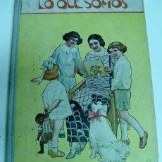 Libros antiguos: GOMEZ DE MIGUEL EMILIO - LO QUE SOMOS 1924 - RAMÓN DE SOPENA BARCELONA 70 PP. 25 X 18 CM CARTONÉ LIB. Lote 13625549