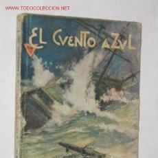 Libros antiguos: EL NAUFRAGIO DE LA JUNO, POR ALEJANDRO DUMAS. COLECCIÓN EL CUENTO AZUL. 1920 ?. Lote 22990607