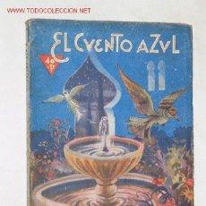 Libros antiguos: EL PÁJARO VERDE, POR JUAN VALERA. COLECCIÓN EL CUENTO AZUL. 1920 ?. Lote 22990609