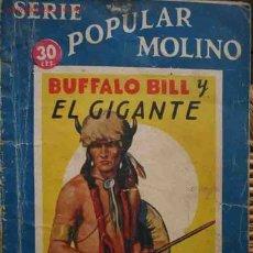 Libros antiguos: BUFFALO BILL Y EL GIGANTE, MOLINO. BARCELONA, 1935, 16,5 X 12, . Lote 26040463