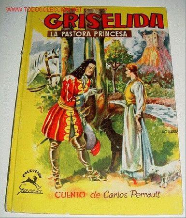 ANTIGUO CUENTO - GRISELDA, LA PASTORA PRINCESA - CUENTO DE CARLOS PERRAULT , ADAPATICIÓN POR J. PIZÁ (Libros Antiguos, Raros y Curiosos - Literatura Infantil y Juvenil - Cuentos)