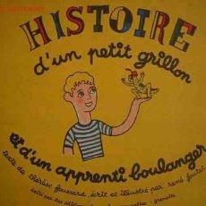 Libros antiguos: HISTOIRE D'UN PETIT GRILLON ET D'UN APPRENTI BOULANGER. 1943. Lote 24763326