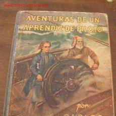 Libros antiguos: AVENTURAS DE UN APRENDIZ DE PILOTO- POR:CARLOS SOLDEVILLA- 2ª.EDC.- 1930-EDT. JUVENTUD.- BAR.-. Lote 21579459