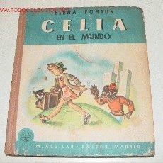 Libros antiguos: CELIA EN EL MUNDO. - FORTÚN, ELENA. - M.AGUILAR EDITOR. MADRID. - 1ª EDICION - . 211 PÁGS. - CON 1. Lote 13477069