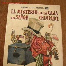 Libros antiguos: EL MISTERIO DE LA CAJA DEL SEÑOR CHIMPANCÉ- LIBROS DE PREMIO VI- RAMÓN SOPENA- BAR.- SIN FECHA. Lote 17226296