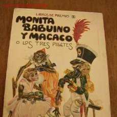 Libros antiguos: MONITA BABUINO Y MACACO, O LOS TRES PILLETES- LIBROS DE PREMIO I- RAMÓN SOPENA- BAR.- SIN FECHA. Lote 17226297