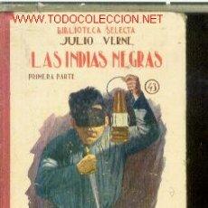Libros antiguos: JULIO VERNE: LAS INDIAS NEGRAS. PARTE I (BARCELONA, 1933). Lote 27153698
