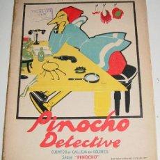Libros antiguos: ANTIGUO CUENTO SERIE PINOCHO - PINOCHO DETECTIVE. CUENTO ED. SATURNINO CALLEJA - 1935 - MIDE 28 X 21. Lote 13742112