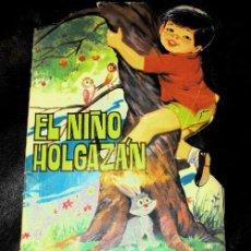 Libros antiguos: EL NIÑO HOLGAZÁN. CUENTO TROQUELADO TORAY. 1965. Lote 25850828