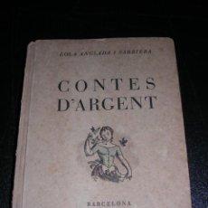 Libros antiguos: LOLA ANGLADA I SARRIERA - CONTES D'ARGENT, BARCELONA 1934, MUY ILUSTRADO. Lote 10075435