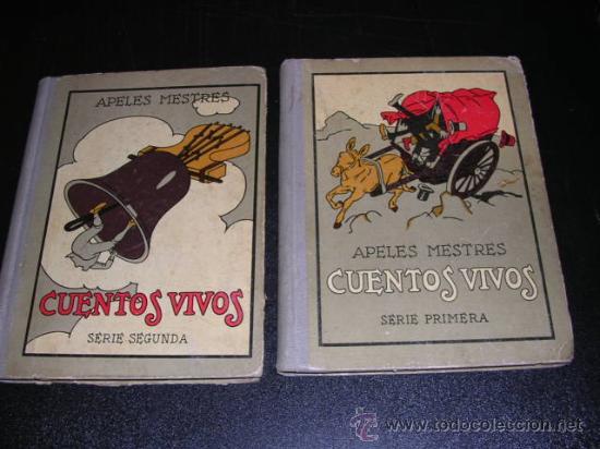 APELES MESTRES - CUENTOS VIVOS - 1 Y 2 SERIE ( COMPLETA ) - MUY ILUSTRADO, 1929 (Libros Antiguos, Raros y Curiosos - Literatura Infantil y Juvenil - Cuentos)