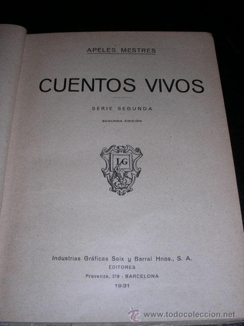 Libros antiguos: APELES MESTRES - CUENTOS VIVOS - 1 Y 2 SERIE ( COMPLETA ) - MUY ILUSTRADO, 1929 - Foto 4 - 10075827