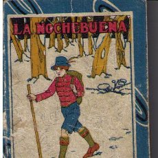 Libros antiguos: LA NOCHEBUENA.SATURNINO CALLEJA.1928.(15X11) TAPA DURA.96 PÁGINAS. Lote 16323219
