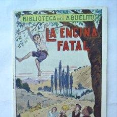 Libros antiguos: BIBLIOTECA DEL ABUELITO-LA ENCINA FATAL. Lote 10110640