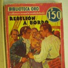 Libros antiguos: CH. NORDHOFF / J. N. HALL REBELION A BORDO BIBLIOTECA ORO VOL.35 EDITORIAL MOLINO 1936 BARCELONA. Lote 17053186
