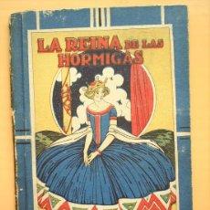 Libros antiguos: LA REINA DE LAS HORMIGAS-SATURNINO CALLEJA--BIBLIOTECA ESCOLAR RECREATIVA-. Lote 10249321
