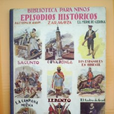 Libros antiguos: BIBLIOTECA PARA NIÑOS -EPISODIOS HISTORICOS-1935--RAMON SOPENA. Lote 23590408