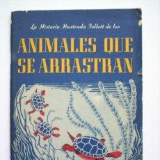 Libros antiguos: LA HISTORIA ILUSTRADA , ANIMALES QUE SE ARRASTRAN , REPTILES DE NORTE AMERICA , 1945. Lote 27095398