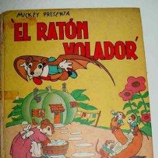 Libros antiguos: ANTIGUO CUENTO EL RATON VOLADOR. MICKEY PRESENTA - POR WALT DISNEY EDITORIAL MOLINO, PRIMERA EDICION. Lote 25099663