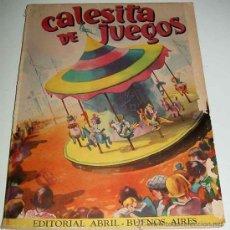 Libros antiguos: CALESITA DE JUEGOS - BUENOS AIRES : EDITORIAL ABRIL, IMP. 1945 - 64 P. : IL. ; 29 CM - JUEGOS INFANT. Lote 13848299