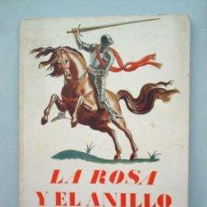 Libros antiguos: LA ROSA Y EL ANILLO-1944 EDITORIAL JUVENTUD-ILUSTRACIONES JUAN DE IVORI. Lote 26402903