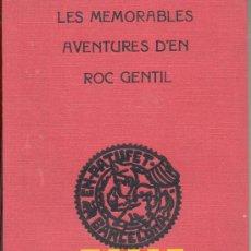 Libros antiguos: LES MEMORABLES AVENTURES D'EN ROC GENTIL JOSEP MARIA FOLCH I TORRES PATUFET. Lote 13265662